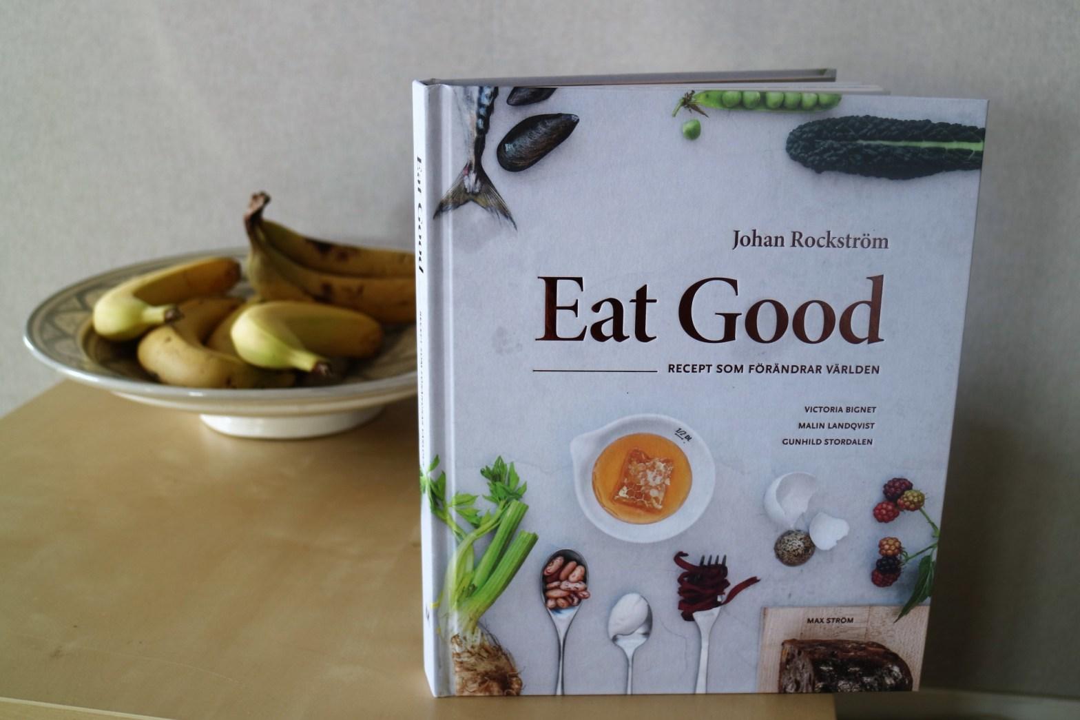 Eat good av Johan Rockström, Victoria Bignet, Malin Landqvist, Gunhild Stordalen
