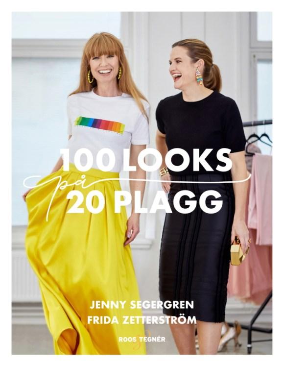 100 looks på 20 plagg av Jenny Segergren och Frida Zetterström