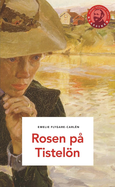 Rosen på Tistelön av Emelie Flygare-Carlén