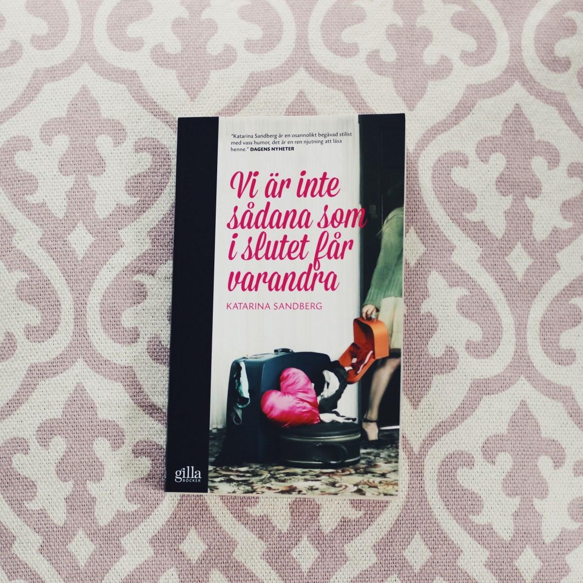 Vi är inte sådana som i slutet får varandra av Katarina Sandberg