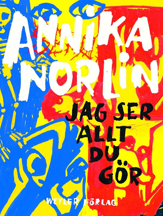 Jag ser allt du gör av Annika Norlin