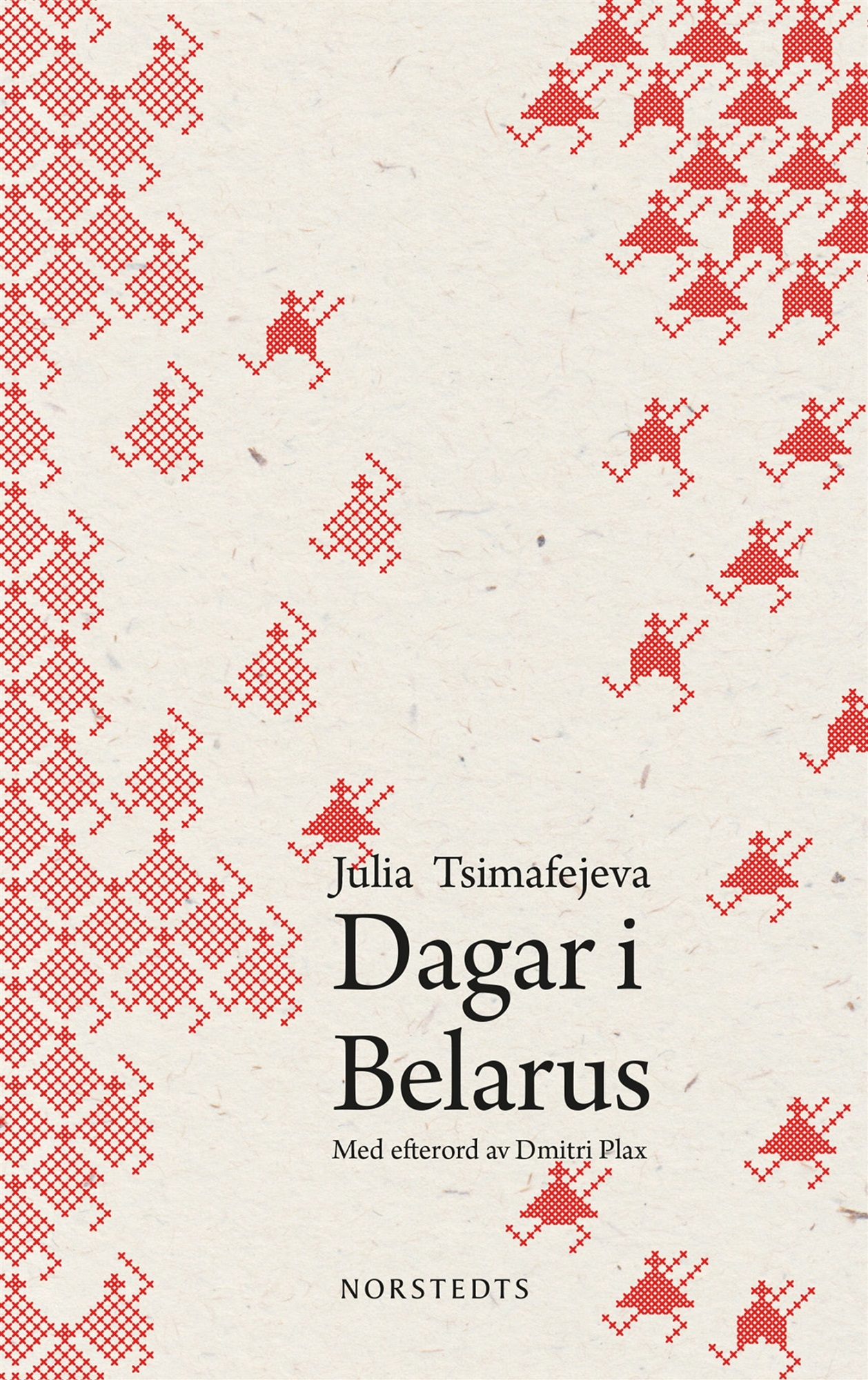 Dagar i Belarus av Julia Tsimafejeva