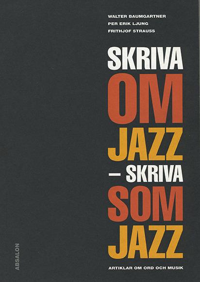 Skriva om jazz – skriva som jazz