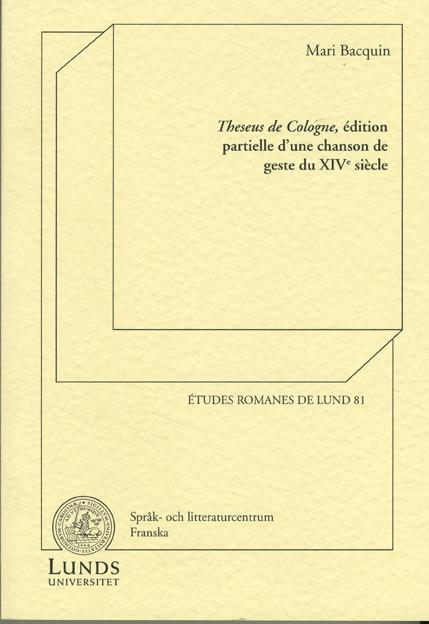 Theseus de Cologne, édition partielle d'une chanson de geste du XIVe siècle
