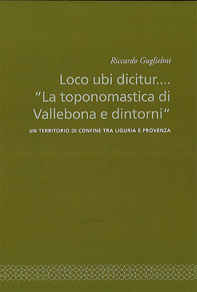 "Loco ubi dicitur... ""La toponomastica di Vallebona e dintorni"""