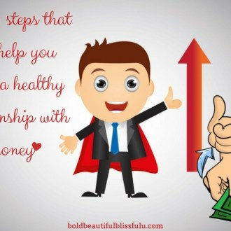 start building a healthy relationship with money