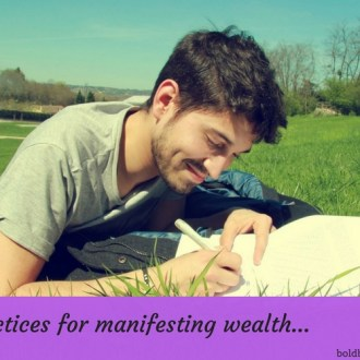daily-practices-for-manifesting-wealth-and-prosperity-bold-beautiful-blissful-u