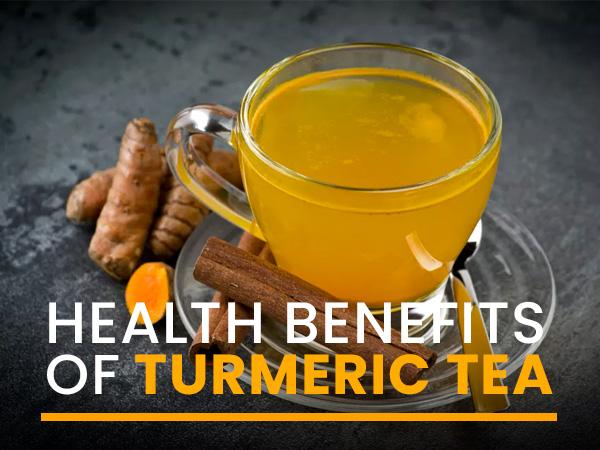 Health Benefits Of Turmeric Tea