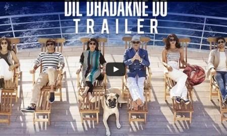 Dil Dhadakne Do, trailer, Anil Kapoor, Anushka, Farhan, Priyanka Chopra, Ranveer