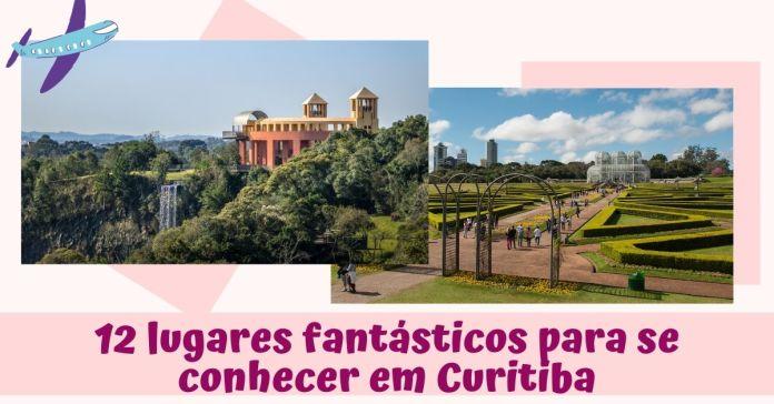 lugares fantásticos para se conhecer em Curitiba