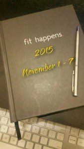 2015 Fitness Journal: Nov 1 - 7