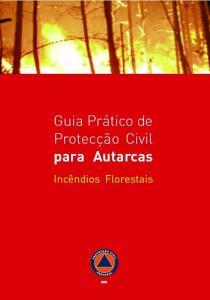 Guia Pratico de Proteccao Civil para Autarcas - Incendios Florestais
