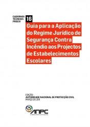 CTP16 Guia para a Aplicacao do Regime Juridico de Seguranca Contra Incendio aos Projectos de Estabelecimentos Escolares