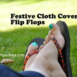Festive Cloth Covered Flip Flops
