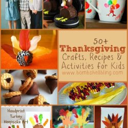 50+ Thanksgiving Crafts, Recipes and Activities to do with Kids