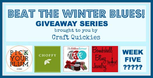 Beat the Winter Blues Giveaway Series on Craft Quickies 4