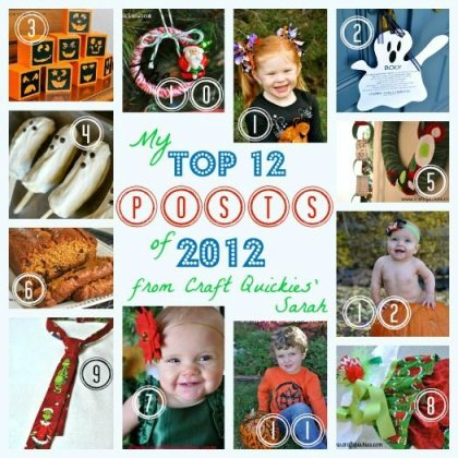 My Top 12 Posts of 2012 from Sarah at Craft Quickies