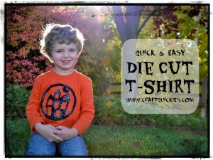 Quick and Easy Die Cut T-Shirt Tutorial