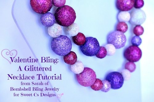 Valentine Bling - A Glittered Necklace Tutorial from Sarah of Bombshell Bling Jewelry for Sweet Cs Designs