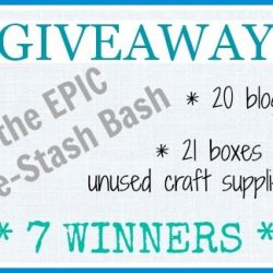 Epic De-Stash Bash: Enter to win THREE boxes of craft supplies from your favorite bloggers!