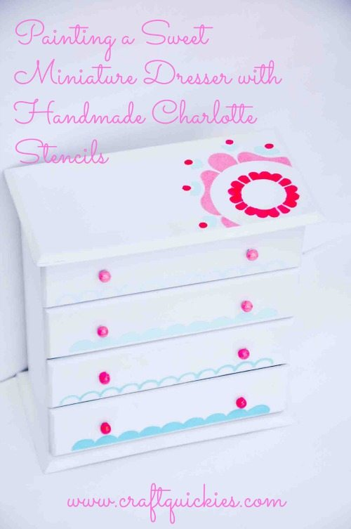 It is easy to give a jewelry box or miniature dresser a girly makeover with Handmade Charlotte stencils!  #craftquickies #plaidstencils #handmadecharlotte