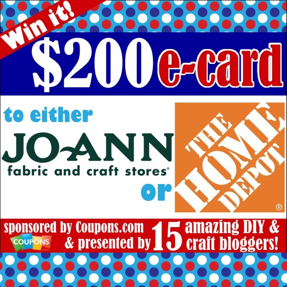 Win a $200 gift card to either JoAnn Fabrics or Home Depot!!