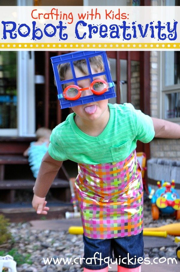 Crafting with Kids Robot Creativity from Craft Quickies