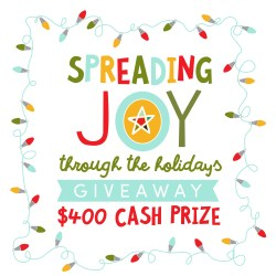 Spreading Joy Through the Holidays $400 CASH GIVEAWAY