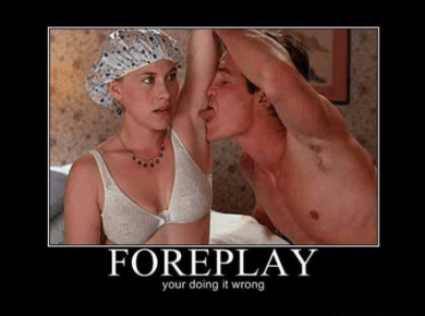 Foreplay-your-doing-it-wrong
