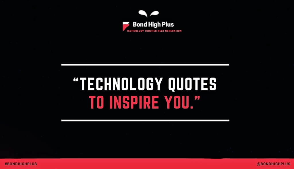 Technology Quotes to inspire you in 2020
