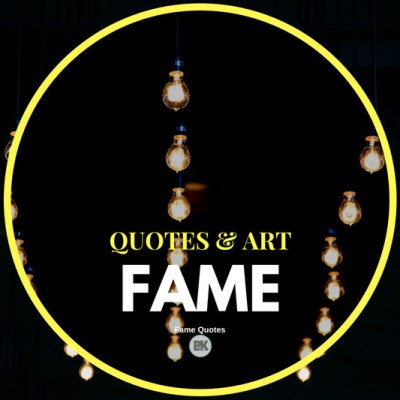 fame quotes
