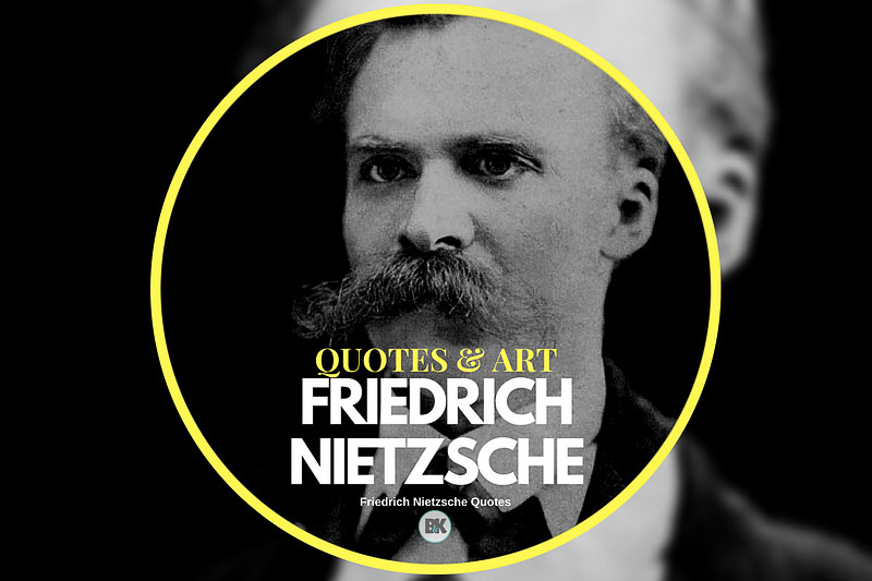 83 Friedrich Nietzsche Quotes Love Truth Individuality Bk Mag