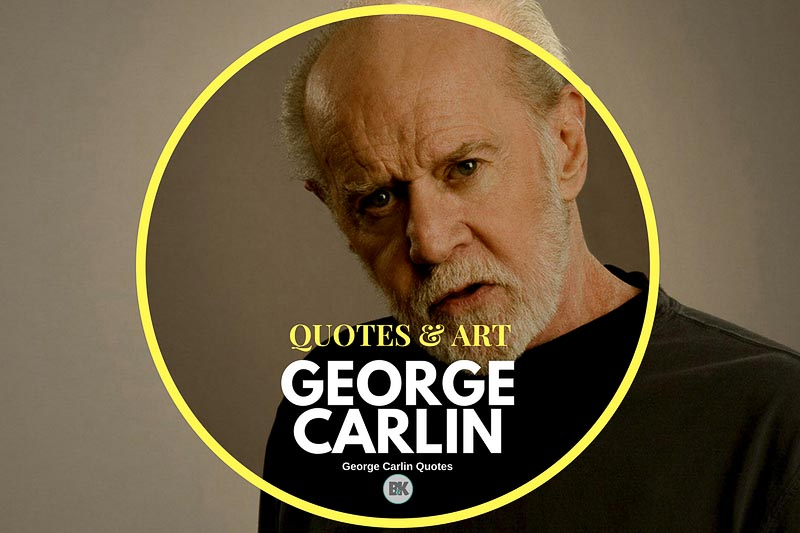 55 george carlin quotes people government society