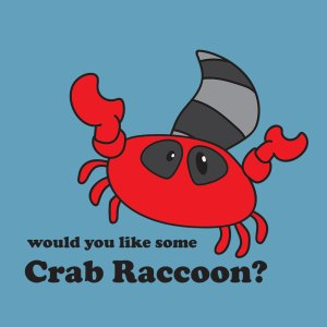 Would You Like Some Crab Raccoon?