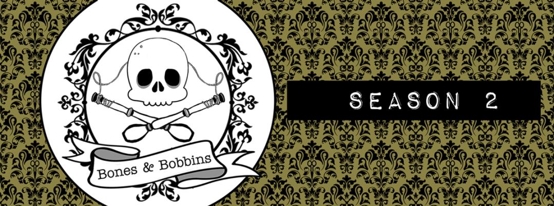 Listen to Season 2 of the Bones & Bobbins Podcast