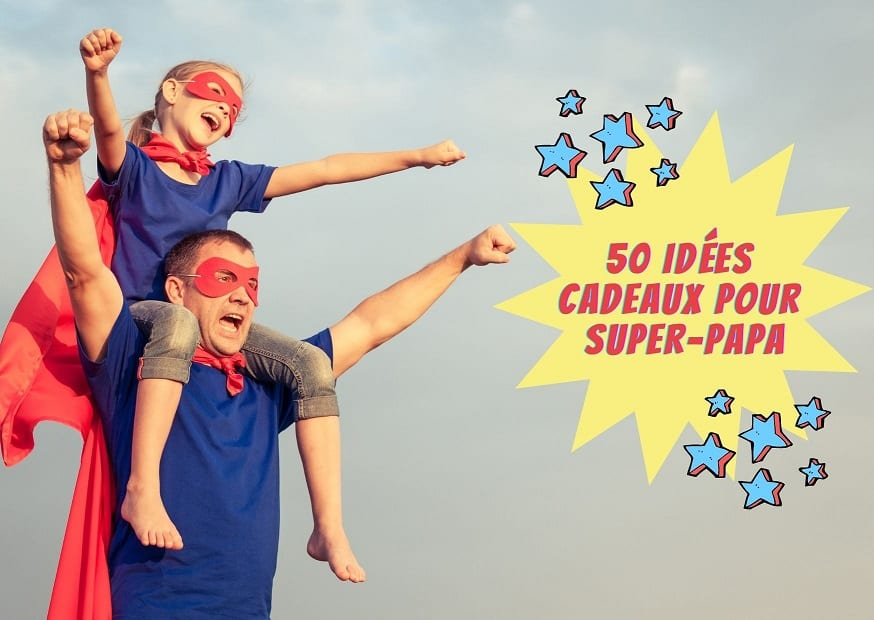 50 idées de cadeaux pour Super Papa !