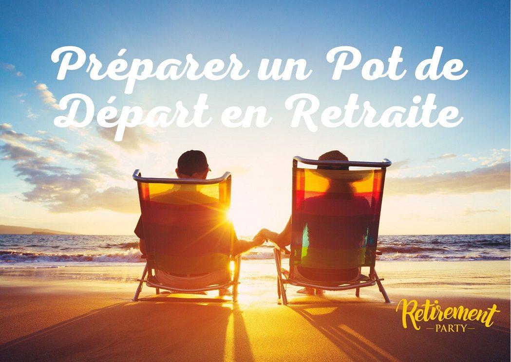 Préparer un Pot de Départ en Retraite 1