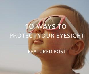 10 ways to protect eyesight