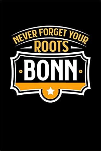 Bonn Never Forget your Roots: KALENDER 2020/2021 mit Monatsplaner/Wochenansicht mit Notizen und Aufgaben Feld!