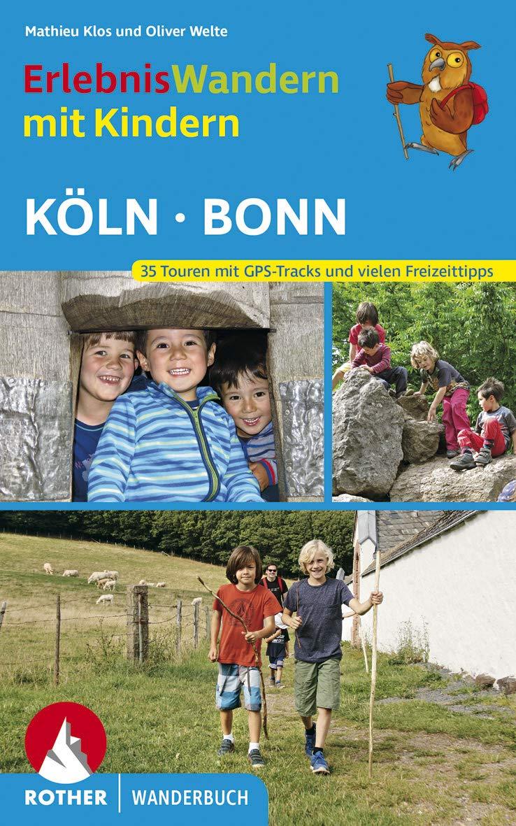 Erlebniswandern mit Kindern Köln - Bonn Mit vielen spannenden Freizeittipps. 35 Wanderungen und zahlreiche Ausflüge. Mit GPS-Daten 35 Touren mit ... spannenden Freizeittipps (Rother Wanderbuch)