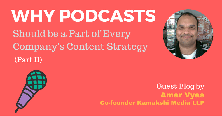 Why Every Business Must Include Podcasts As A Part Of Their Content Strategy  Part II