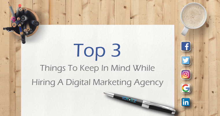 Top 3 Things to Watch Out For While Hiring a Digital Marketing Agency