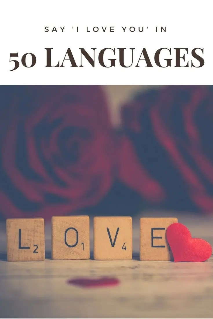 Say 'I Love You' in 50 Languages