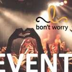 Eventi bon't worry - cronologia -