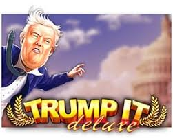 Trump it deluxe machines a sous fugaso bonus
