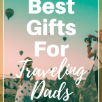 best-gifts-for-traveling-dads-pin-2