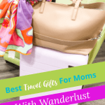 best-travel-gifts-for-mom-pin-3