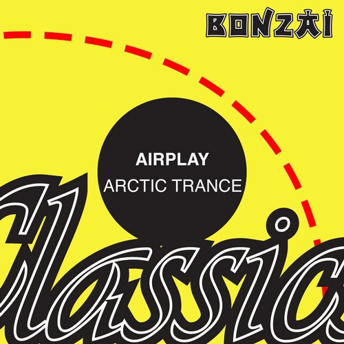 Airplay – Arctic Trance (Original Release 1994 Bonzai Records Cat No. BR94044)