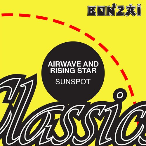 Airwave vs Rising Star – Sunspot (Original Release 2002 Bonzai Trance Progressive Cat No. BTP-093-2002)