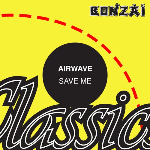 Airwave – Save Me (Original Release 2001 Bonzai Trance Progressive BTP-077-2001)